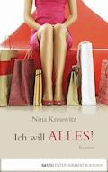 Ich will alles! - Nina Kresswitz - E-Book