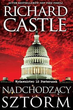 Nadchodzący Sztorm - Richard Castle - ebook