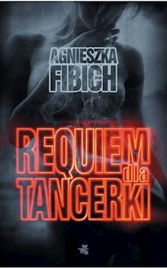 Requiem dla tancerki - Agnieszka Fibich - ebook