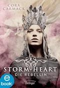 Stormheart. Die Rebellin - Cora Carmack - E-Book + Hörbüch