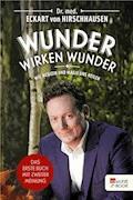Wunder wirken Wunder - Dr. med. Eckart von Hirschhausen - E-Book