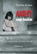 Angst zeigt Gesicht - Dorthe Ahlers - E-Book