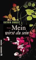 Mein wirst du sein - Katrin Rodeit - E-Book