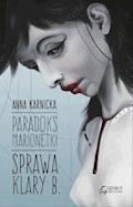 Paradoks marionetki: Sprawa Klary B. - Anna Karnicka - ebook