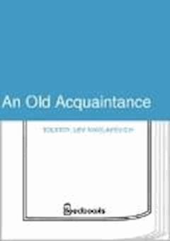 An Old Acquaintance - Lev Nikolayevich Tolstoy - ebook