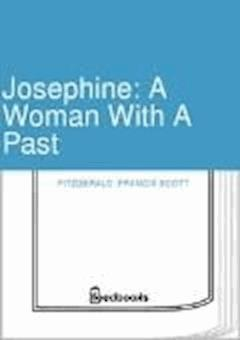 Josephine: A Woman With A Past - Francis Scott Fitzgerald - ebook
