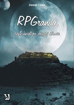 RPGranda, czyli świat po drugiej stronie - Dawid Czaja - ebook