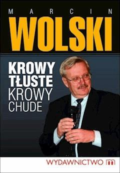 Krowy tłuste, krowy chude - Marcin Wolski - ebook