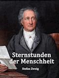 Sternstunden der Menschheit - Stefan Zweig - E-Book