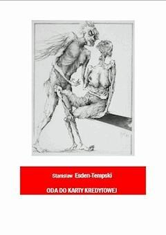 Oda do karty kredytowej. Wiersze zbliżeniowe - Stanisław Esden-Tempski - ebook