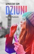 Wymarzony dom Dziuni - Anna Maria Nowakowska - ebook