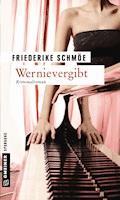 Wernievergibt - Friederike Schmöe - E-Book