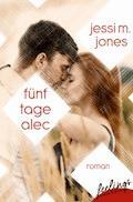 Fünf Tage Alec - Jessi M. Jones - E-Book