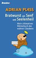 Bratwurst mit Senf und Seelenheil - Adrian Plass - E-Book