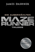 Maze Runner-Trilogie - Die Auserwählten - James Dashner - E-Book