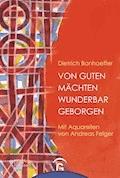Von guten Mächten wunderbar geborgen - Dietrich Bonhoeffer - E-Book