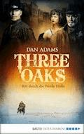 Three Oaks - Folge 1 - Dan Adams - E-Book