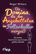Die Domina, die den Angeketteten im Folterkeller vergaß - Roger Witters - E-Book