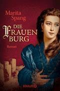 Die Frauenburg - Marita Spang - E-Book