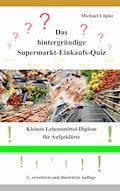 Das hintergründige Supermarkt-Einkaufs-Quiz - Michael Lüpke - E-Book