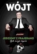 Wójt. Jedziemy z frajerami! - Janusz Wójcik, Przemysław Ofiara, Janusz Wójcik, Przemysław Ofiara, Janusz Wójcik, Przemysław Ofiara - ebook