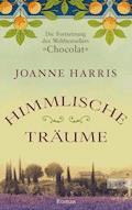 Himmlische Träume - Joanne Harris - E-Book