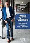 Oswoić narkomana - Robert Rutkowski, Irena Stanisławska - ebook