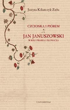 Czcionką i piórem - Justyna Kiliańczyk-Zięba - ebook