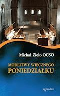 Modlitwy wiecznego poniedziałku - Michał Zioło OCSO - ebook