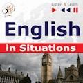 English in Situations. Listen & Learn to Speak (for French, German, Italian, Japanese, Polish, Russian, Spanish speakers) - Dorota Guzik, Joanna Bruska, Anna Kicińska - audiobook