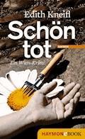 Schön tot - Edith Kneifl - E-Book