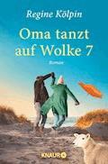 Oma tanzt auf Wolke 7 - Regine Kölpin - E-Book