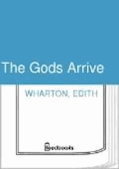 The Gods Arrive - Edith Wharton - ebook