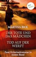 Der Tote und das Mädchen & Tod auf der Werft - Martina Bick - E-Book