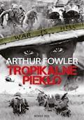 Tropikalne piekło - Arthur Fowler - ebook