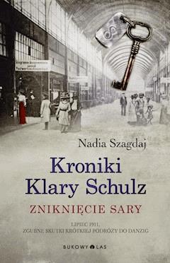 Kroniki Klary Schulz. Zniknięcie Sary - Nadia Szagdaj - ebook