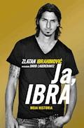Ja, Ibra - David Lagercrantz, Zlatan Ibrahimović - ebook