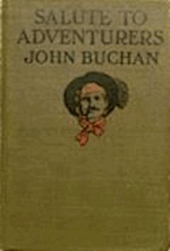 Salute to Adventurers - John Buchan - ebook