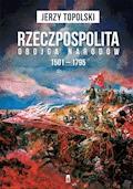 Rzeczpospolita Obojga Narodów - Jerzy Topolski - ebook
