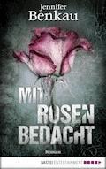 Mit Rosen bedacht - Jennifer Benkau - E-Book