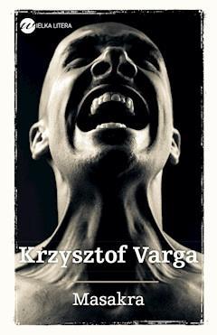 Masakra - Krzysztof Varga - ebook