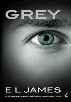 Grey. Pięćdziesiąt twarzy Greya oczami Christiana - E L James - ebook