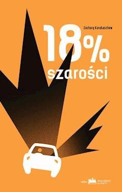 18 procent szarości - Zachary Karabaszliew - ebook