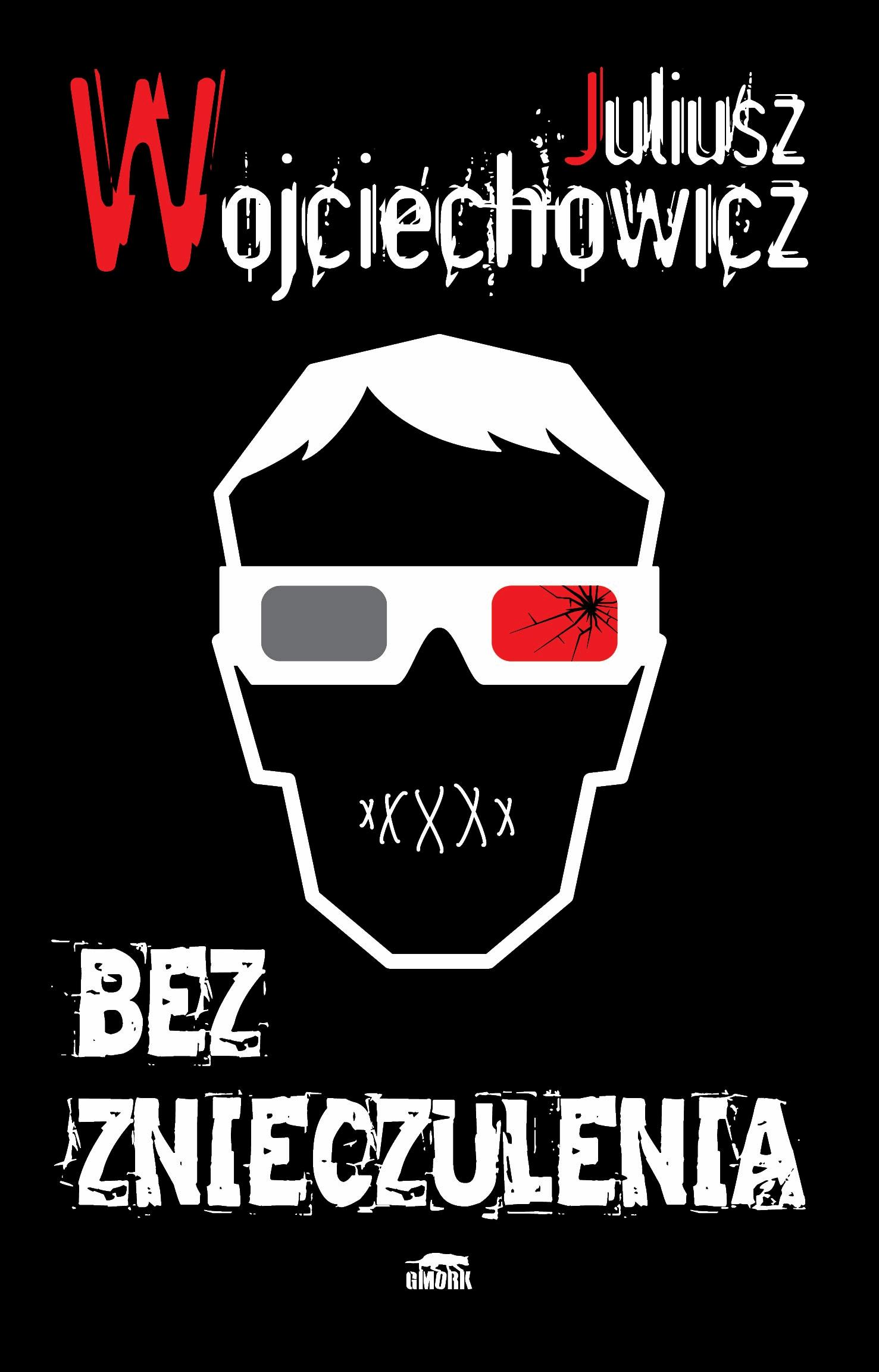 Bez znieczulenia - Tylko w Legimi możesz przeczytać ten tytuł przez 7 dni za darmo. - Juliusz Wojciechowicz