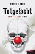 Totgelacht - Manfred Koch - E-Book