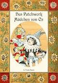 Das Patchwork-Mädchen von Oz - Die Oz-Bücher Band 7 - L. Frank Baum - E-Book