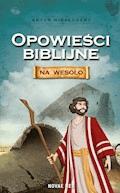 Opowieści biblijne na wesoło - Artur Niesłuszny - ebook