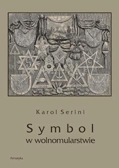 Symbol w wolnomularstwie - Karol Artur Sereni - ebook