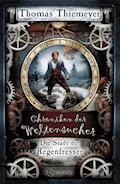Chroniken der Weltensucher 1 - Die Stadt der Regenfresser - Thomas Thiemeyer - E-Book
