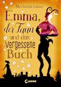 Emma, der Faun und das vergessene Buch - Mechthild Gläser - E-Book